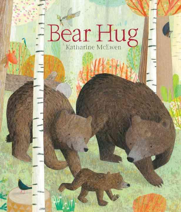 Bear Hug By McEwen, Katharine/ McEwen, Katharine (ILT)