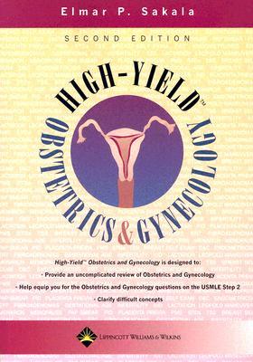 High-Yield Obstetrics And Gynecology By Sakala, Elmar P.